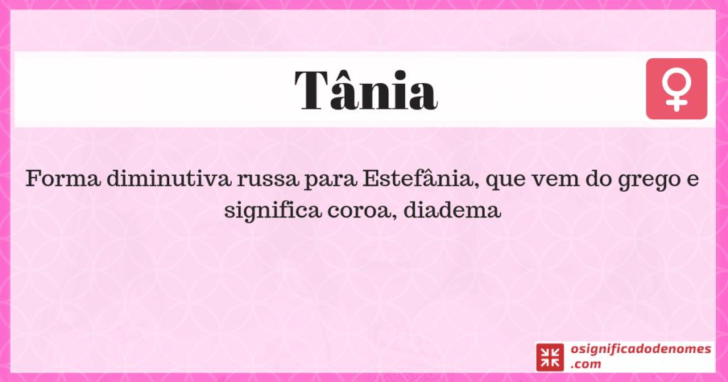 Significado de Tânia